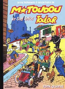 M Toudou et Son Singe Toulour - Tome 4