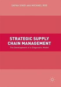 Strategic Supply Chain Management: The Development of a Diagnostic Model [Repost]