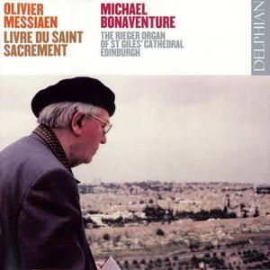 Michael Bonaventure - Olivier Messiaen: Livre du Saint Sacrement (2008) 2 CDs