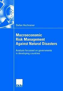 Macroeconomic Risk Management Against Natural Disasters