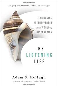 The Listening Life: Embracing Attentiveness in a World of Distraction [Kindle Edition] [Repost]
