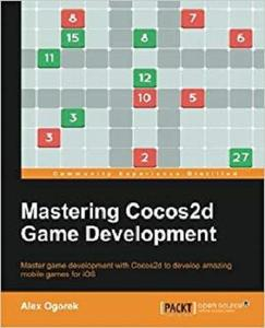 Mastering Cocos2d Game Development