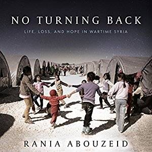 No Turning Back: Life, Loss, and Hope in Wartime Syria [Audiobook]