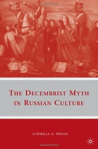 The Decembrist Myth in Russian Culture