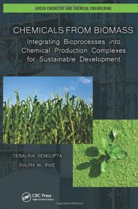 Chemicals from Biomass: Integrating Bioprocesses into Chemical Production Complexes for Sustainable Development