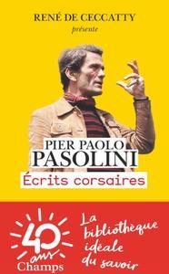 """Pier Paolo Pasolini, """"Écrits corsaires"""""""