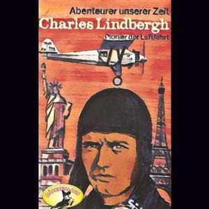«Abenteurer unserer Zeit: Charles Lindbergh - Pionier der Luftfahrt» by Kurt Stephan