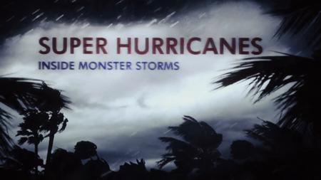 Super Hurricanes: Inside Monster Storms (2017)