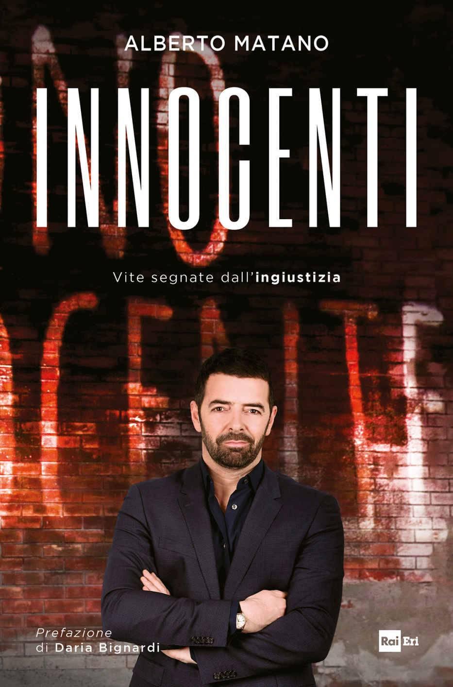 Alberto Matano - Innocenti. Vite segnate dall'ingiustizia