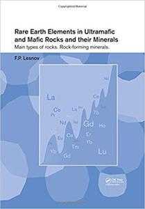 Rare Earth Elements in Ultramafic and Mafic Rocks and their Minerals: Main types of rocks. Rock-forming minerals (repost)