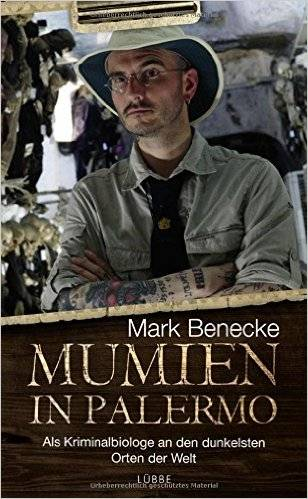 Mumien in Palermo: Als Kriminalbiologe an den dunkelsten Orten der Welt (Repost)