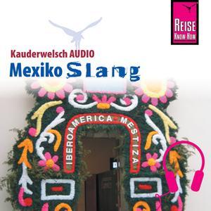 «Kauderwelsch Audio: Mexiko Slang» by Nils Thomas Grabowski