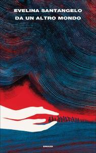 Evelina Santangelo - Da un altro mondo