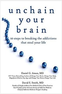 Unchain Your Brain: 10 Steps to Breaking the Addictions That Steal Your Life (Audiobook)