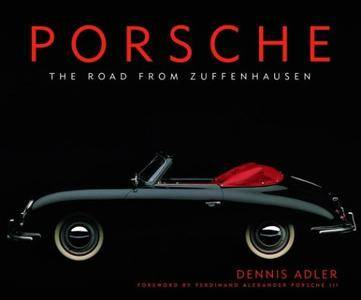 Porsche: The Road from Zuffenhausen