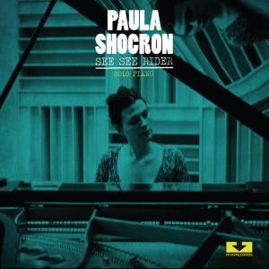 Paula Shocron - See See Rider: Solo Piano (2013)