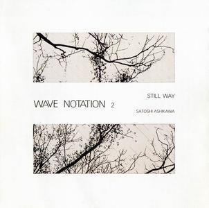 Satoshi Ashikawa - Still Way (Wave Notation 2) (1982) [Reissue 1999]