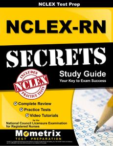 NCLEX Review Book: NCLEX-RN Secrets Study Guide: Complete Review, Practice Tests, Video Tutorials for the NCLEX-RN Examination