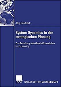 System Dynamics in der strategischen Planung: Zur Gestaltung von Geschäftsmodellen im E-Learning