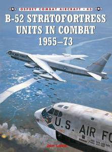 B-52 Stratofortress Units in Combat 1955–73 (Repost)