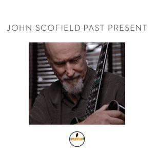 John Scofield - Past Present (2015)