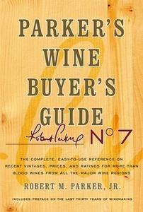 «Parker's Wine Buyer's Guide, 7th Edition» by Robert M. Parker