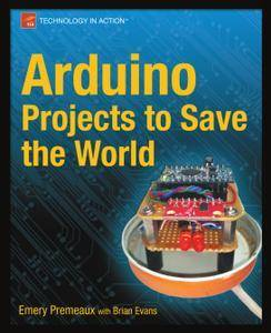 Arduino Projects to Save the World [repost]