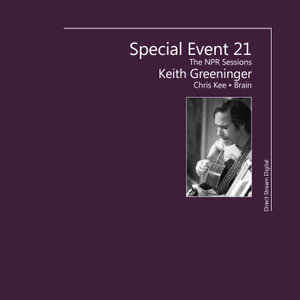 Keith Greeninger - Special Event 21: The NPR Sessions (2013) [DSD to FLAC]