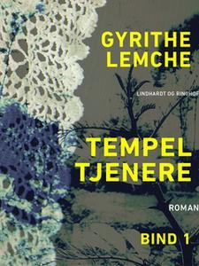«Tempeltjenere (bind 1)» by Gyrithe Lemche