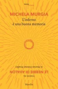 Michela Murgia - L'inferno è una buona memoria
