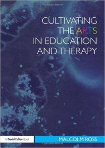 Cultivating the Arts in Education and Therapy (Repost)