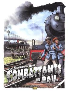 Combattants du Rail - Tome 2 - Des Cheminots en Enfer