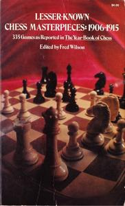 Lesser Known Chess Masterpieces, 1906-15