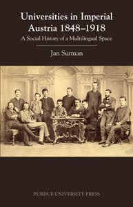 Universities in Imperial Austria 1848–1918 : A Social History of a Multilingual Space