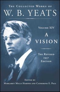 A Vision: The Revised 1937 Edition: The Collected Works of W.B. Yeats Volume XIV