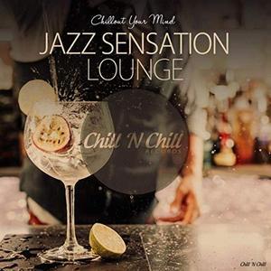 VA - Jazz Sensation Lounge (Chillout Your Mind) (2019)