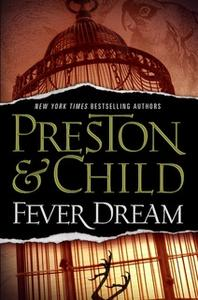 «Fever Dream» by Douglas Preston,Lincoln Child