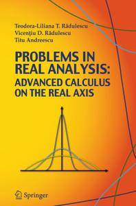 Problems in Real Analysis: Advanced Calculus on the Real Axis (Repost)