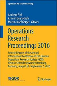 Operations Research Proceedings 2016: Selected Papers of the Annual International Conference of the German Operations Re