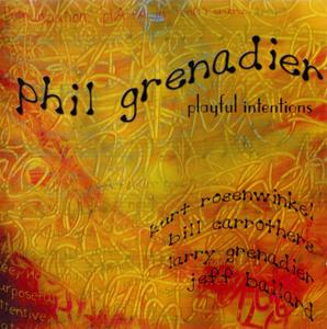 Phil Grenadier - Playful Intentions (2003) {Fresh Sound New Talent FSNT159CD}