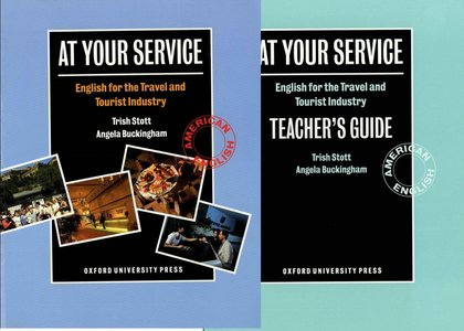 At Your Service: English for the Travel and Tourist Industry: Student's Book & Teacher's Book