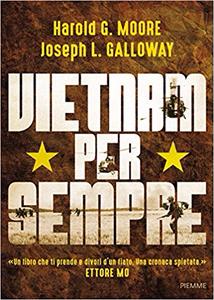 Vietnam per sempre - Harold G. Moore & Joseph L. Galloway