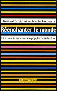 """Collectif, """"Réenchanter le monde : La valeur esprit contre le populisme industriel"""""""