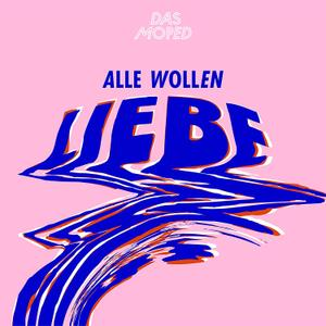 Das Moped - Alle Wollen Liebe (2019)