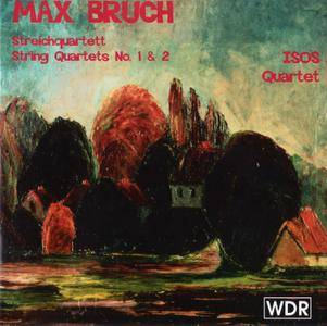 ISOS Quartet - Max Bruch: String Quartets No. 1 & 2 (1997)