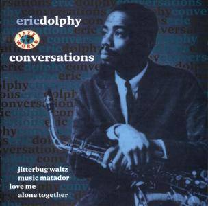 Eric Dolphy - Conversations (1963) {IMC Music-Celluloid JWD 102.226 rel 1998}