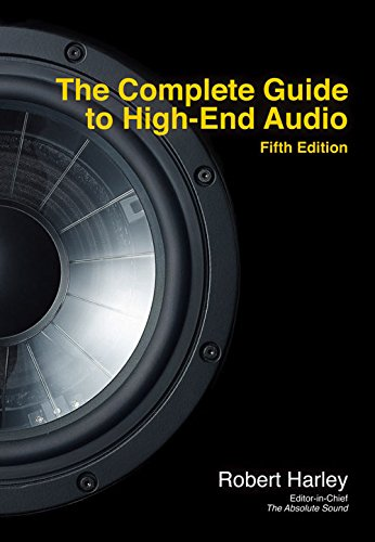 The Complete Guide to High-End Audio, 5th Edition