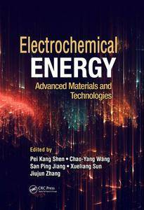 Electrochemical Energy: Advanced Materials and Technologies