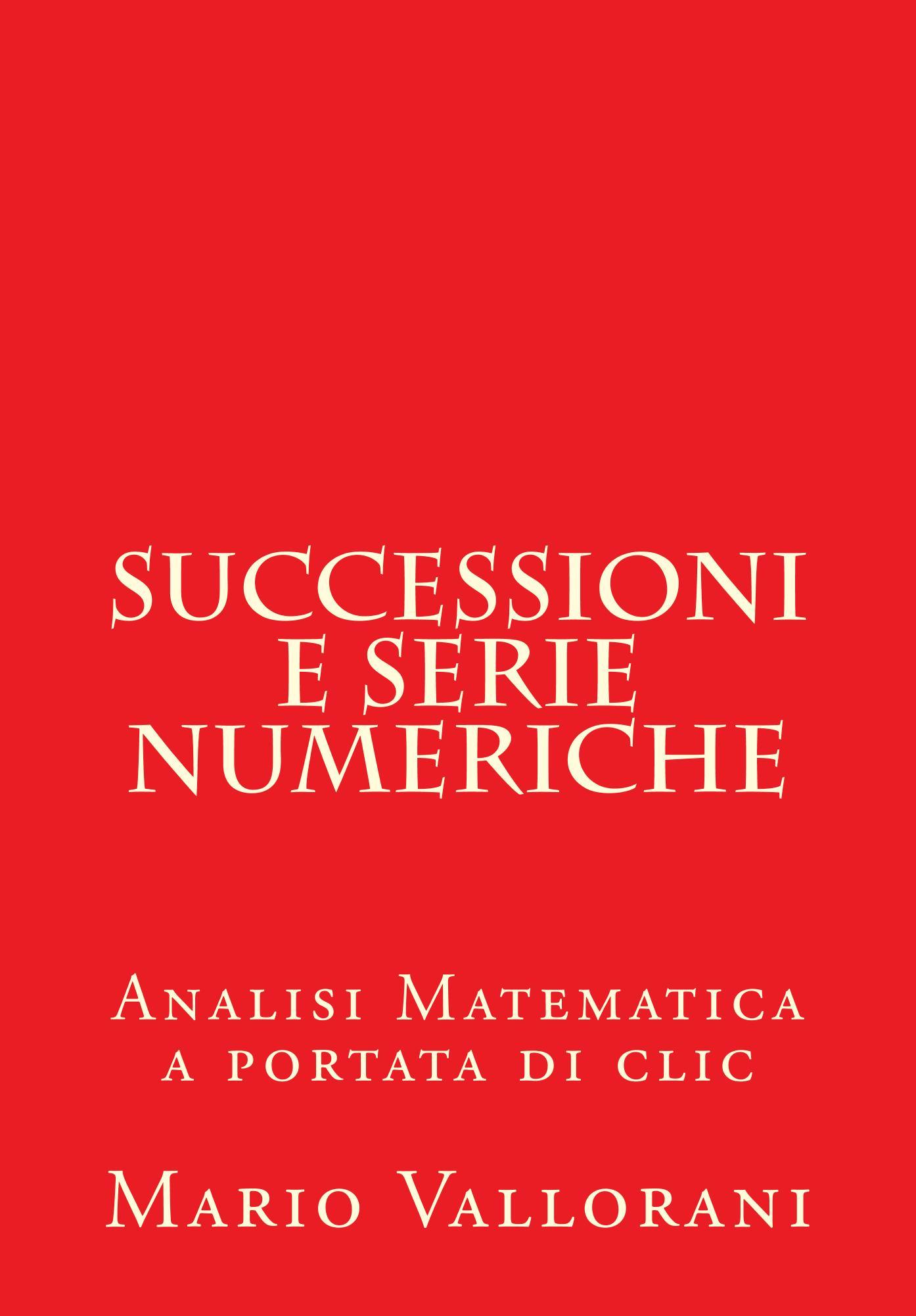 Mario Vallorani - Funzioni reali di una variabile reale. Analisi matematica a portata di clic (2014) [Repost]
