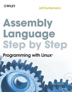 Assembly Language Step-by-Step: Programming with Linux ( 3rd Edition )